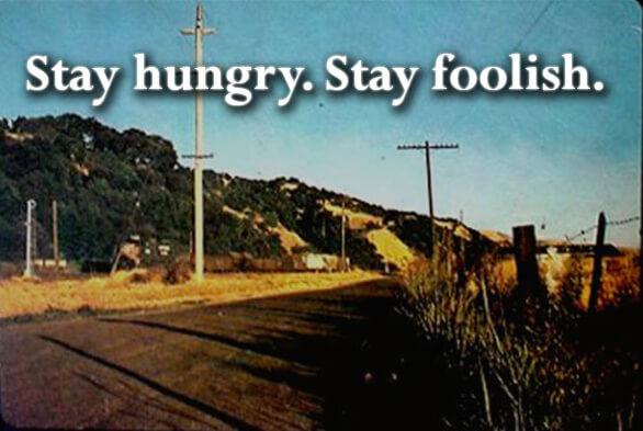 Sta Hungry Stay Foolish